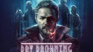 DRY DROWNING – DISPONIBILE DA OGGI SU NINTENDO SWITCH